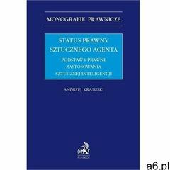 Status prawny sztucznego agenta. podstawy prawne zastosowania sztucznej inteligencji - andrzej krasu - ogłoszenia A6.pl