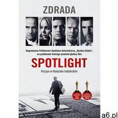 """Spotlight. Zdrada - Śledztwo dziennikarzy """"Boston Globe"""" (278 str.) - ogłoszenia A6.pl"""