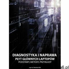 EBOOK Diagnostyka i naprawa płyt głównych laptopów, Sebastian Kiek - ogłoszenia A6.pl