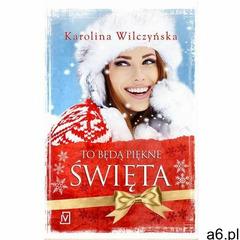 To będą piękne święta - Karolina Wilczyńska (EPUB), Karolina Wilczyńska - ogłoszenia A6.pl