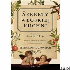 Sekrety włoskiej kuchni. dlaczego włosi lubią rozmawiać o jedzeniu? - elena kostiukovich,, jan jacko - ogłoszenia A6.pl