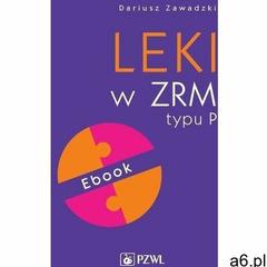 Leki w ZRM typu P. Ebook - Dariusz Zawadzki (EPUB) (9788320060676) - ogłoszenia A6.pl