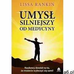 Umysł silniejszy od medycyny - lissa rankin (mobi) (9788366200272) - ogłoszenia A6.pl