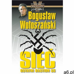 Sieć - ostatni bastion SS - Bogusław Wołoszański (MOBI), Bogusław Wołoszański - ogłoszenia A6.pl