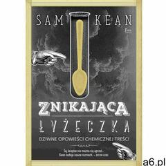 Znikająca łyżeczka. Dziwne opowieści chemicznej treści., Wydawnictwo JK (Aha, Feeria) - ogłoszenia A6.pl