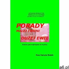 Porady małej Ewuni dużej Ewie - Ewa Danuta Białek, Ewa Danuta Białek - ogłoszenia A6.pl