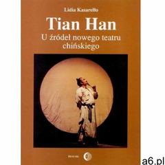 EBOOK Tian Han. U źródeł nowego teatru chińskiego (140 str.) - ogłoszenia A6.pl