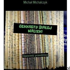 Sekrety białej walizki - Michał Michalczyk (EPUB) - ogłoszenia A6.pl