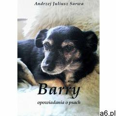 Barry. Opowiadania o psach - Andrzej Sarwa (EPUB), Andrzej Sarwa - ogłoszenia A6.pl
