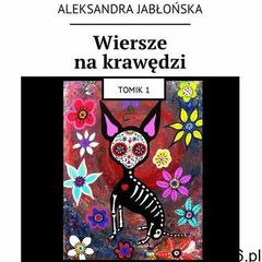 Wiersze na krawędzi - Aleksandra Jabłońska (EPUB) (9788381266314) - ogłoszenia A6.pl