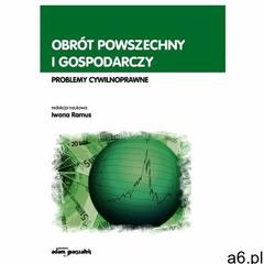 Obrót powszechny i gospodarczy. Problemy cywilnoprawne (9788380190368) - ogłoszenia A6.pl