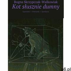 Kot słusznie dumny - Bogna Skrzypczak-Walkowiak (MOBI) - ogłoszenia A6.pl