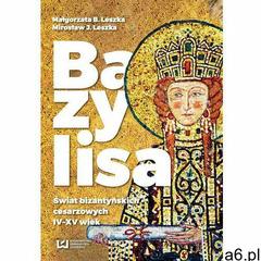 Bazylisa. Świat bizantyńskich cesarzowych (IV-XV wiek) (9788380883284) - ogłoszenia A6.pl