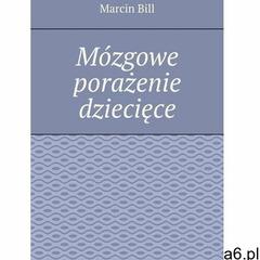 Mózgowe porażenie dziecięce - marcin bill (epub) - ogłoszenia A6.pl