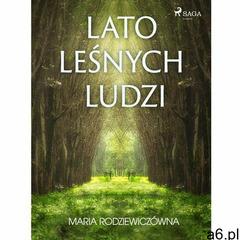 Lato leśnych ludzi - Maria Rodziewiczówna (EPUB) (9788726235555) - ogłoszenia A6.pl