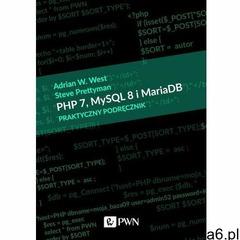 PHP 7, MySQL 8 i Maria DB. Praktyczny podręcznik (640 str.) - ogłoszenia A6.pl