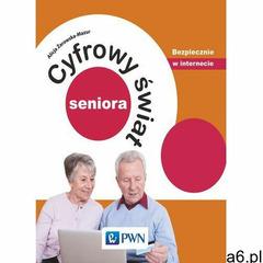 EBOOK Cyfrowy świat seniora. Bezpiecznie w internecie (2016) - ogłoszenia A6.pl