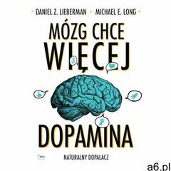 Mózg chce więcej. Dopamina. Naturalny dopalacz. - ogłoszenia A6.pl
