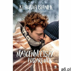 Najcenniejszy podarunek - Klaudia Bianek (EPUB) (320 str.) - ogłoszenia A6.pl