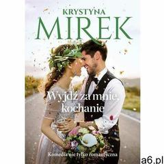 Wyjdź za mnie, kochanie - krystyna mirek (mobi) (9788381774956) - ogłoszenia A6.pl