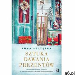Sztuka dawania prezentów - anna szczęsna (mobi) (9788366718043) - ogłoszenia A6.pl