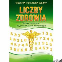 Liczby zdrowia. Numerologia w procesie leczenia (2012) - ogłoszenia A6.pl