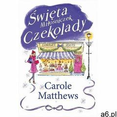 Święta Miłośniczek Czekolady - Carole Matthews (2015) - ogłoszenia A6.pl