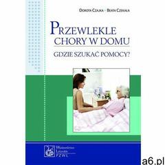 Przewlekle chory w domu - gdzie szukać pomocy? (178 str.) - ogłoszenia A6.pl