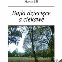 Bajki dziecięce a ciekawe - marcin bill (mobi) - ogłoszenia A6.pl