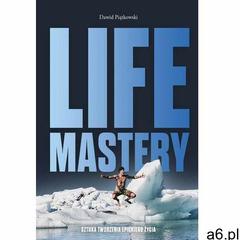 Life Mastery. Sztuka tworzenia epickiego życia (200 str.) - ogłoszenia A6.pl