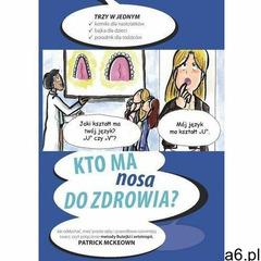 Kto ma nosa do zdrowia - Patrick McKeown (PDF) (9788395552304) - ogłoszenia A6.pl