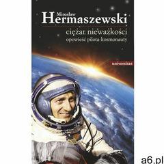 Ciężar nieważkości. Opowieść pilota-kosmonauty (9788324232482) - ogłoszenia A6.pl