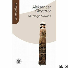 Mitologia Słowian - Aleksander Gieysztor (PDF) (407 str.) - ogłoszenia A6.pl