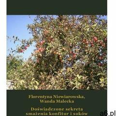 Doświadczone sekreta smażenia konfitur i soków (9788379509355) - ogłoszenia A6.pl