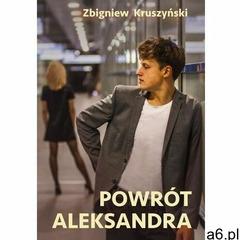 Powrót aleksandra - zbigniew kruszyński (mobi) (9788366719057) - ogłoszenia A6.pl