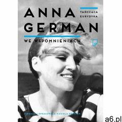 Tańcząca Eurydyka Anna German we wspomnieniach (9788363656874) - ogłoszenia A6.pl