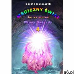 Magiczny świat tuż za płotem 4. Włosy gwiazdy (2017) - ogłoszenia A6.pl