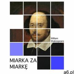 Miarka za miarkę - William Shakespeare (EPUB) - ogłoszenia A6.pl