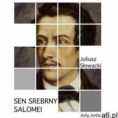Sen srebrny salomei - juliusz słowacki (mobi) - ogłoszenia A6.pl