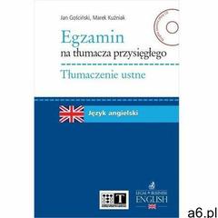 Egzamin na tłumacza przysięgłego. tłumaczenie ustne. język angielski - jan gościński, marek kuźniak  - ogłoszenia A6.pl
