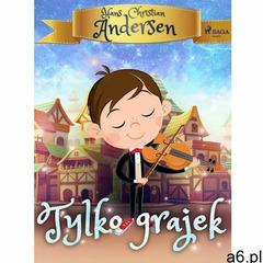 Tylko grajek - Hans Christian Andersen (MOBI) (137 str.) - ogłoszenia A6.pl