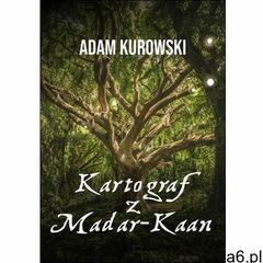 Kartograf z madar-kaan - adam kurowski (mobi) (9788381661492) - ogłoszenia A6.pl