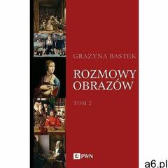 Rozmowy obrazów, t. 2 - grażyna bastek (epub) (9788301214814) - ogłoszenia A6.pl