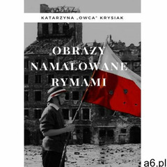 Obrazy namalowane rymami - Katarzyna Krysiak (PDF), Katarzyna Krysiak - ogłoszenia A6.pl