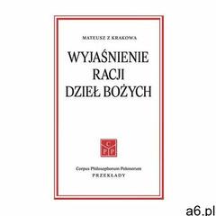 Wyjaśnienie racji dzieł Bożych - Mateusz z Krakowa (9788362609970) - ogłoszenia A6.pl