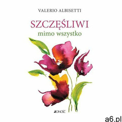 Szczęśliwi mimo wszystko - Valerio Albisetti - ogłoszenia A6.pl