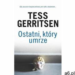 Ostatni, który umrze - Tess Gerritsen (EPUB), Tess Gerritsen - ogłoszenia A6.pl