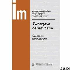 Tworzywa ceramiczne. ćwiczenia laboratoryjne - ogłoszenia A6.pl