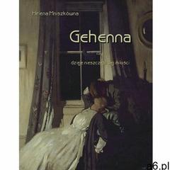 Gehenna, czyli dzieje nieszczęśliwej miłości (1141 str.) - ogłoszenia A6.pl