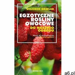 Egzotyczne rośliny owocowe do naszego ogrodu (9788381476997) - ogłoszenia A6.pl